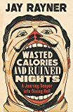 Wasted Calories and Ruined Nights: A Journey Deeper into Dining Hell