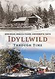 Idyllwild Through Time (America Through Time)