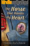 The Horse That Haunts My Heart