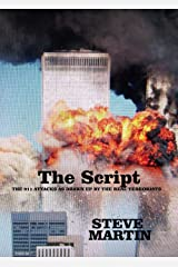 The Script: The 911 Attacks as Drawn up by the REAL TERRORISTS. Kindle Edition