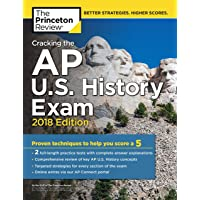 Cracking the AP U.S. History Exam, 2018 Edition: Proven Techniques to Help You Score a 5
