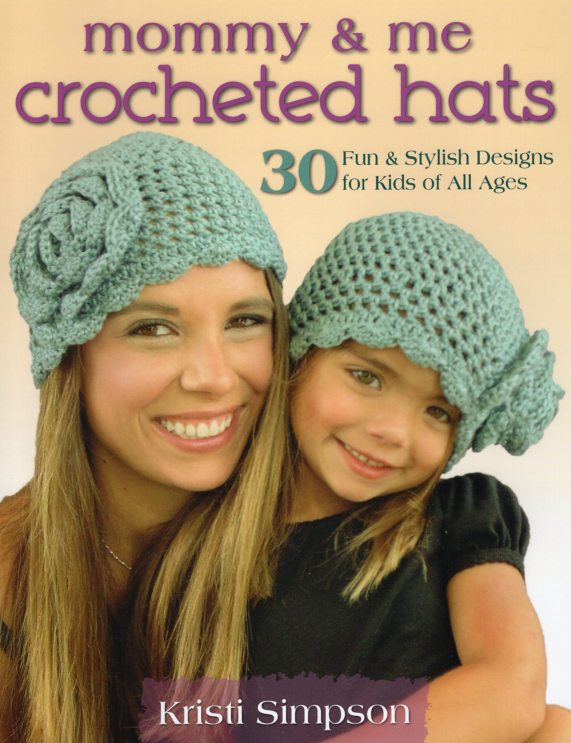 Mommy Me Crocheted Hats 30 Fun Stylish Designs For Kids Of All