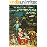 The Happy Hollisters and the Mystery of the Golden Witch: (Volume 30)