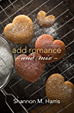 Add Romance and Mix: A Garriety Romance