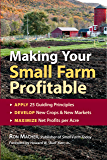 Making Your Small Farm Profitable: Apply 25 Guiding Principles, Develop New Crops & New Markets, Maximize Net Profits per Acre (English Edition)