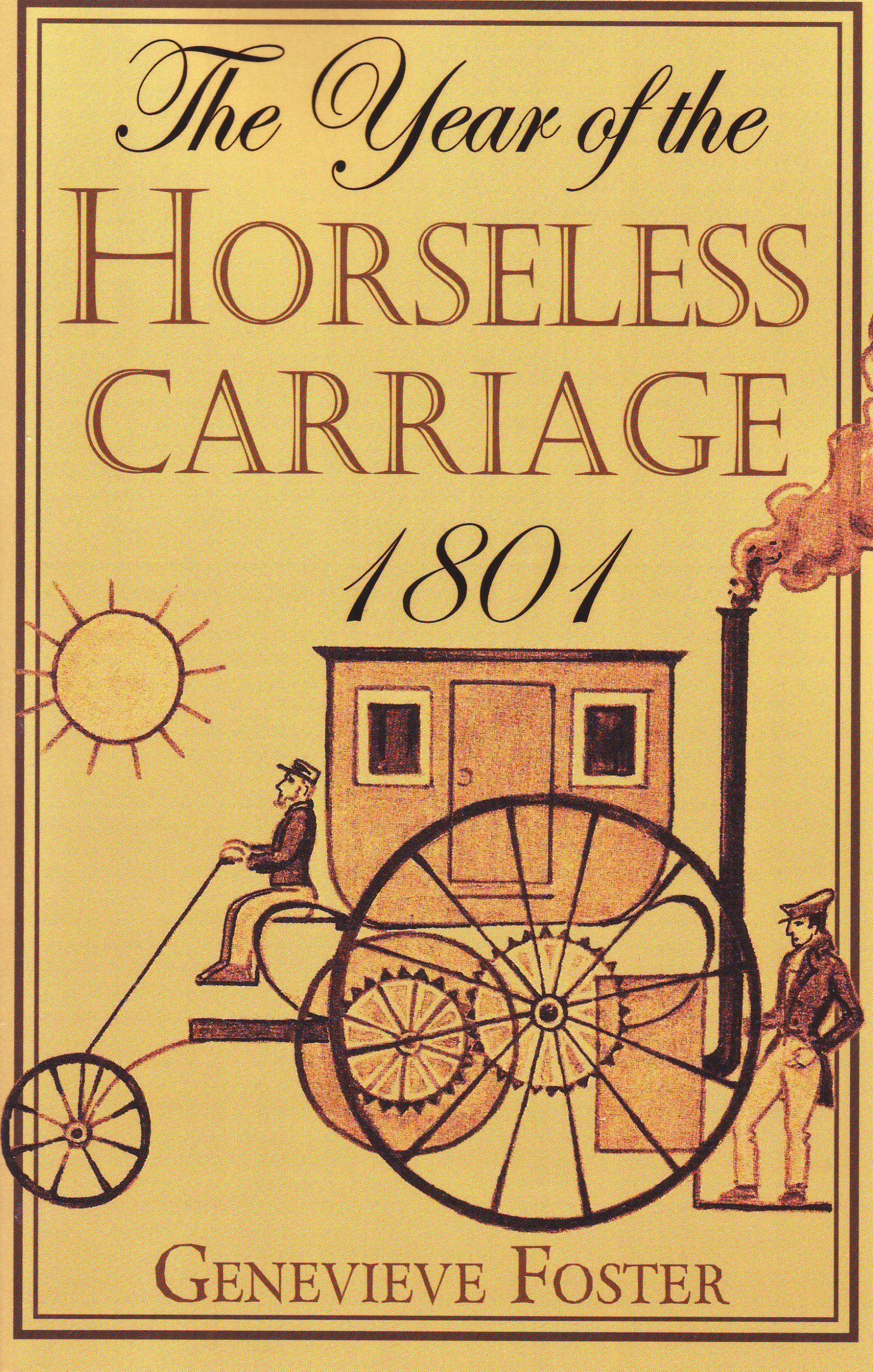 Year of the Horseless Carriage: 1801: Genevieve Foster, Rea Berg:  9781893103313: Amazon.com: Books