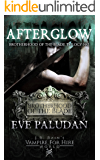 J.R. Rain's Vampire for Hire World: Afterglow (Brotherhood of the Blade Trilogy Book 2)