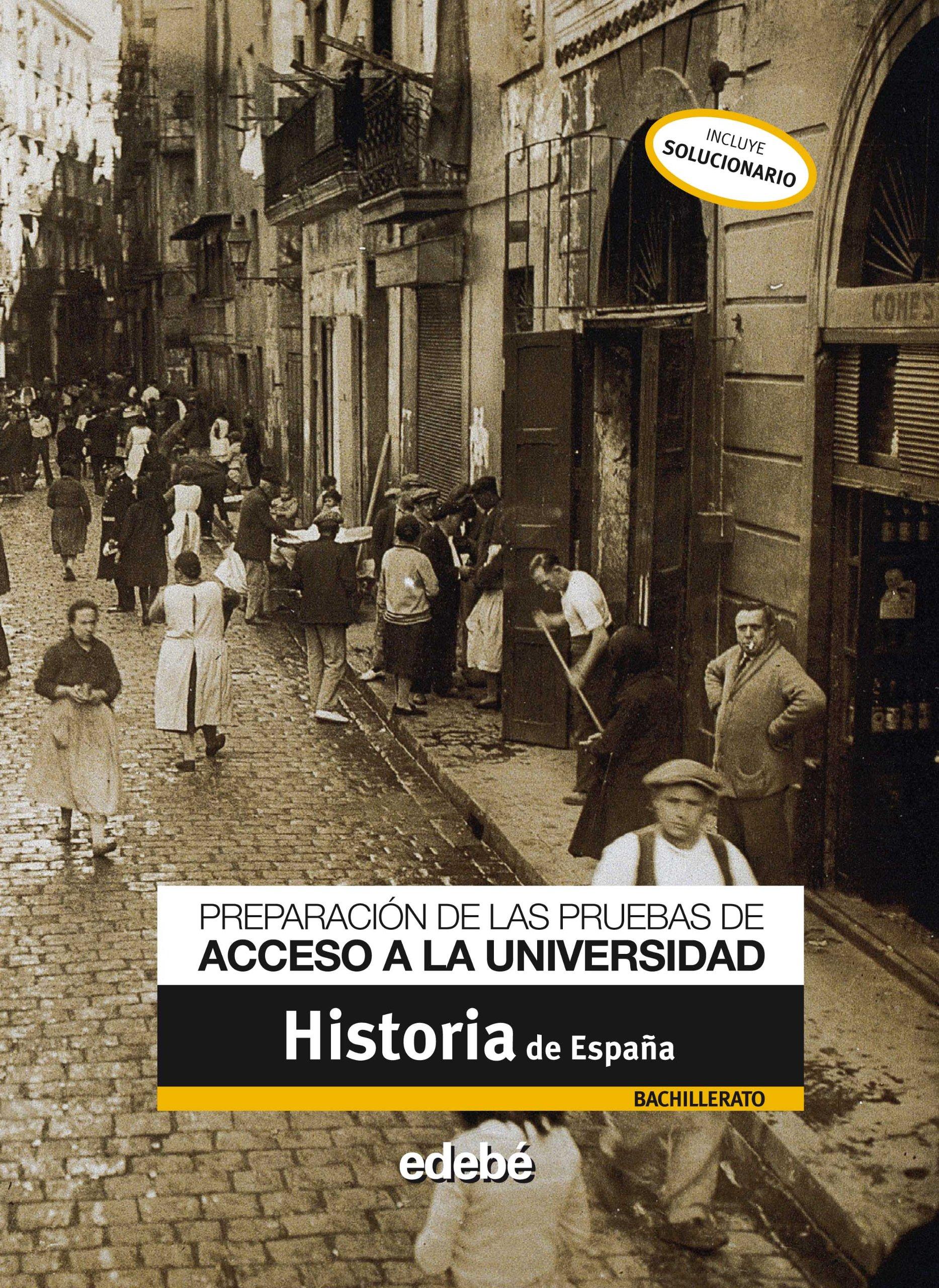 Preparación de las Pruebas de Acceso a La Universidad Historia de España - 9788423695645: Amazon.es: Edebé, Obra Colectiva: Libros