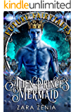 Alien Prince's Mermaid: A Sci-Fi Alien Fairy Tale Romance (Trilyn Alien Fairy Tales Book 2)
