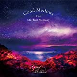 Good Mellows For Stardust Memory