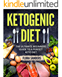 Ketogenic Diet: The Ultimate Beginners Guide To A perfect Keto Diet