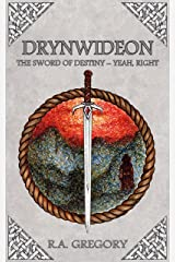 Drynwideon, The Sword of Destiny - Yeah, Right Kindle Edition