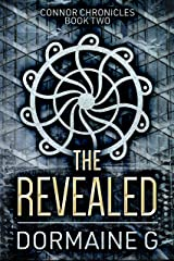 The Revealed (Connor Chronicles Book 2) Kindle Edition