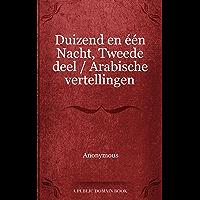 Duizend en één Nacht, Tweede deel / Arabische vertellingen