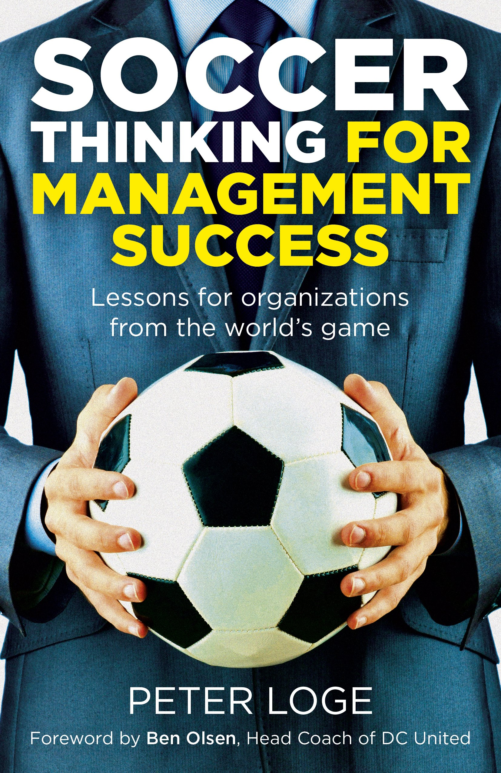 Soccer Thinking for Management Success: Lessons for Organizations from the World's Game pdf