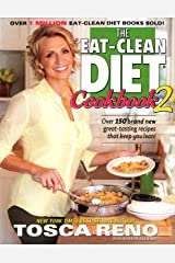 The Eat-Clean Diet Cookbook 2: Over 150 brand new great-tasting recipes that keep you lean! (Eat Clean Diet Cookbooks) Paperback