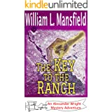 The Key to the Ranch (An Alexander Wright Mystery Adventure Book 6)