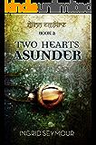 Two Hearts Asunder (Djinn Empire Book 2)