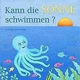 Kann die Sonne schwimmen? - Ein Bilderbuch mit vielen farbigen Illustrationen ab 2 Jahren (German Edition)