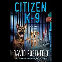 Citizen K-9 (K Team Novels Book 3)