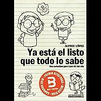 Ya está el listo que todo lo sabe: Una curiosidad para cada día del año (Edición actualizada Enero 2018) (Spanish…