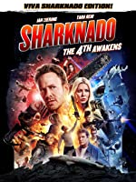 Sharknado: The 4th Awakens (Viva Sharknado Edition!)