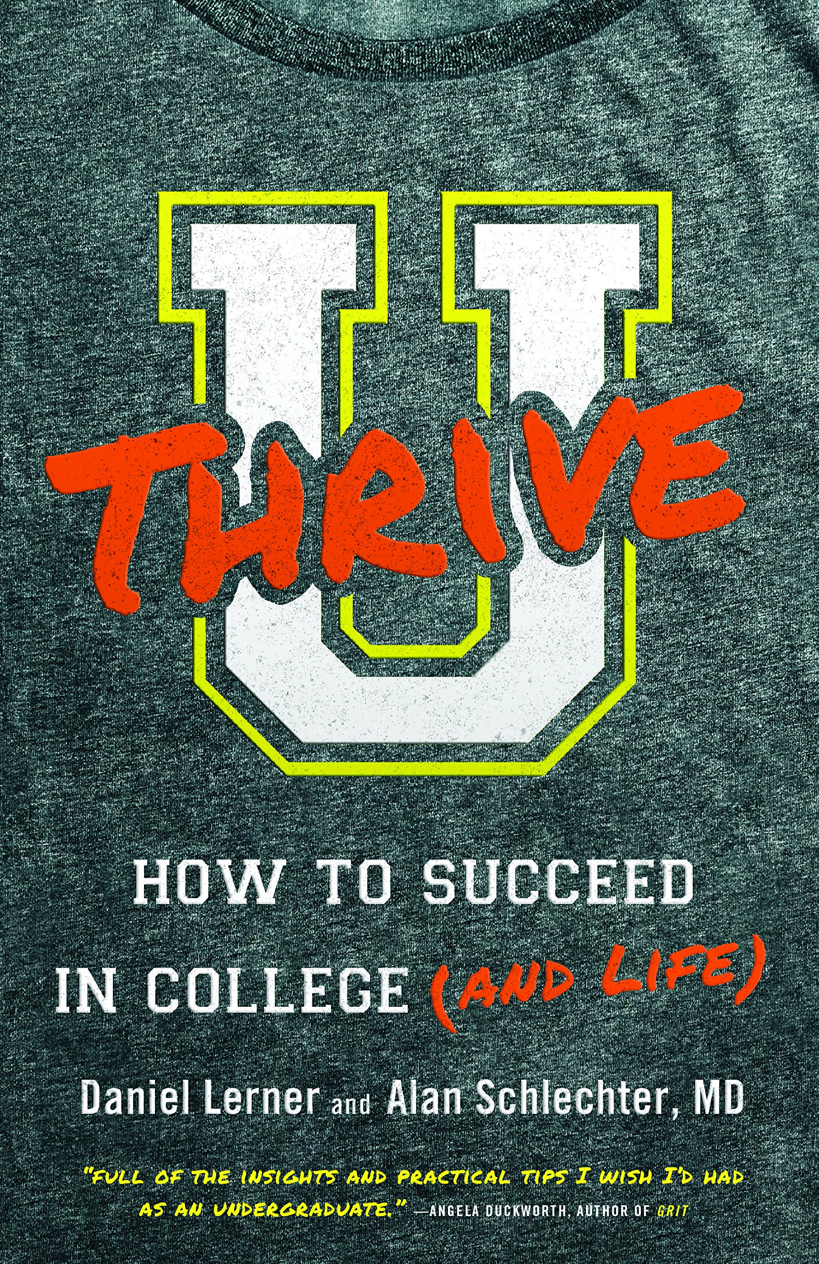Amazon: U Thrive: How To Succeed In College (and Life) (9780316311618):  Dan Lerner, Alan Schlechter : Books