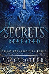 Secrets Revealed (Dragon War Chronicles Book 2) Kindle Edition