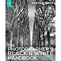 The Photographer's Black and White Handbook: Making and Processing Stunning Digital Black and White Photos book cover