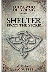 Shelter From the Storm (Those Who Die Young Book 1) Kindle Edition