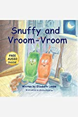 Picture Books: Snuffy and Vroom-Vroom - A Tale of Courage, Magic and Love for Children of All Ages: Picture Books, children's books, bedtime stories for ... ages 3-8, preschool (picture book series 1) Kindle Edition
