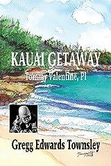 Kauai Getaway: Tommy Valentine, PI Kindle Edition