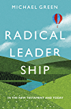 Radical Leadership: In The New Testament And Today