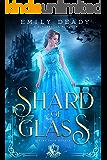 Shard of Glass: A Cinderella Romance (Fairy Tale Royals Book 1)