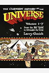 The Cartoon History of the Universe: Volumes 1-7: From the Big Bang to Alexander the Great Kindle Edition