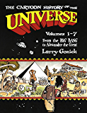 The Cartoon History of the Universe: Volumes 1-7: From the Big Bang to Alexander the Great