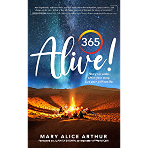 365 ALIVE!: Find your voice. Claim your story. Live your brilliant life.