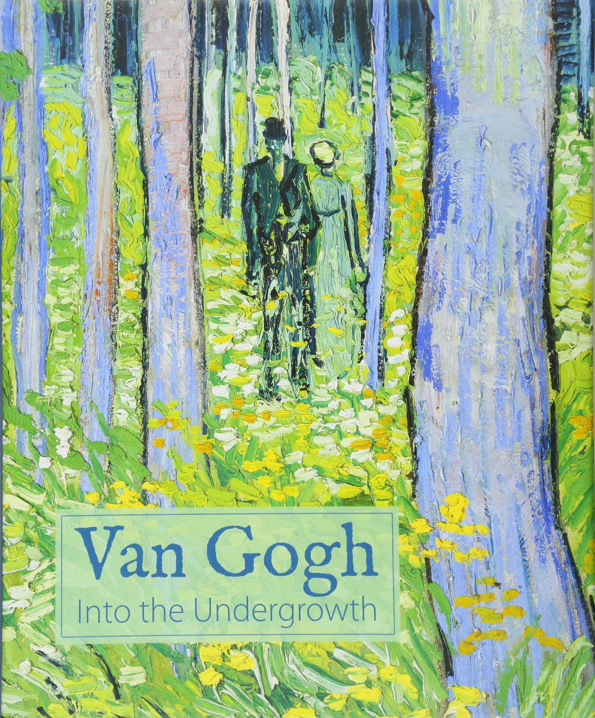Van Gogh: Into the Undergrowth PDF