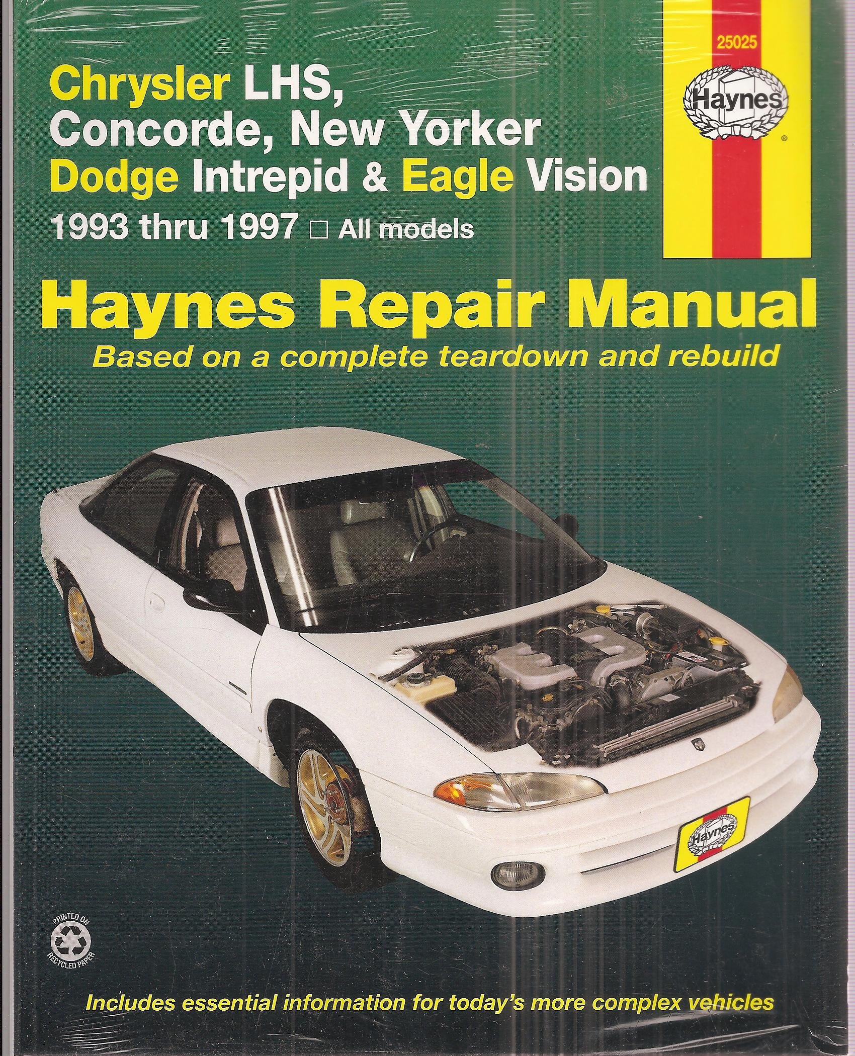 Haynes Repair Manual: Chrysler LHS, Concorde, New Yorker - Dodge Intrepid  and Eagle Vision, 1993 Thru 1997, All Models: Unknown: Amazon.com: Books