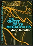 Ghost of 29 Megacycles - A New Breakthrough in Life After Death?
