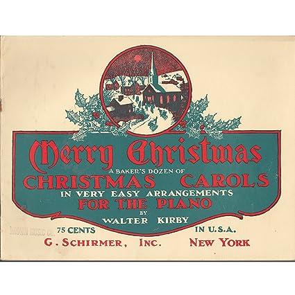 Amazon Com Merry Christmas A Baker S Dozen Of Carols Easy Piano
