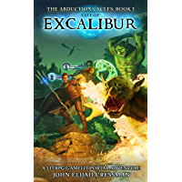 Fate of Excalibur: A GameLit/LitRPG Portal Fantasy Adventure (The Abduction Cycles Book 5)