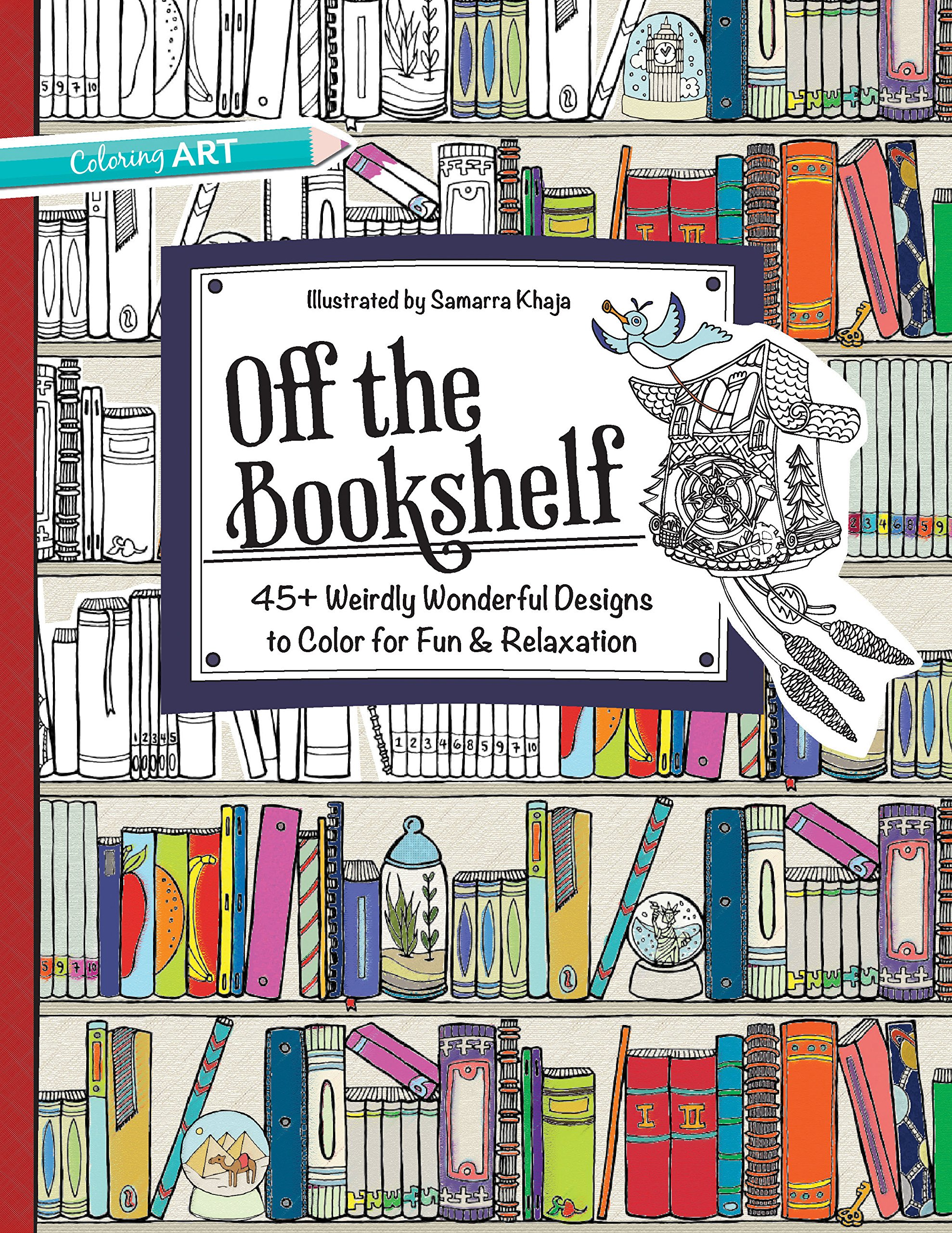 Amazon Off The Bookshelf 45 Weirdly Wonderful Designs To Color For Fun Relaxation 9781617452789 Samarra Khaja Books