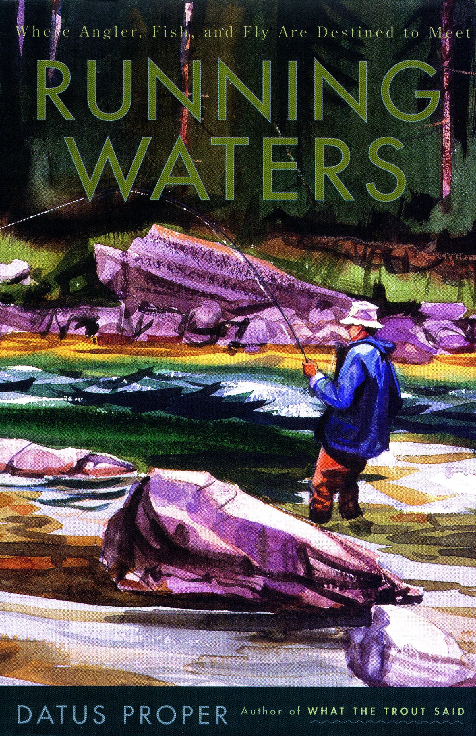 Download Running Waters: Where Angler, Fish, and Fly Are Destined to Meet ebook