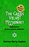 The Green Velvet Missionary: God Stories From a Jewish Believer
