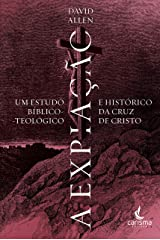 A Expiação: um estudo bíblico-teológico e histórico da cruz de Cristo Capa comum