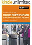 LEVEL 2 DOOR SUPERVISION: IN THE PRIVATE SECURITY INDUSTRY