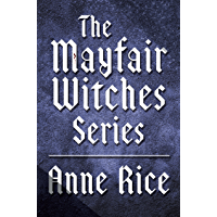 The Mayfair Witches Series 3-Book Bundle: Witching Hour, Lasher, Taltos (Lives of Mayfair Witches) (English Edition)