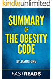 Summary of The Obesity Code: by Jason Fung   Includes Key Takeaways & Analysis