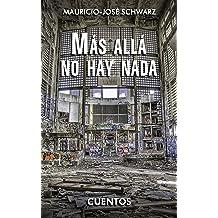 Más allá no hay nada (Spanish Edition) Nov 10, 2012